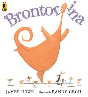 Brontorina By Howe, James/ Cecil, Randy (ILT)