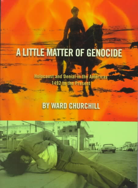 A Little Matter of Genocide By Churchill, Ward